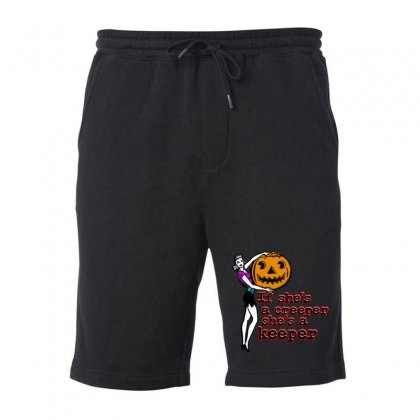 Halloween If Shes A Creeper Shes A Keeper Fleece Short Designed By Pinkanzee