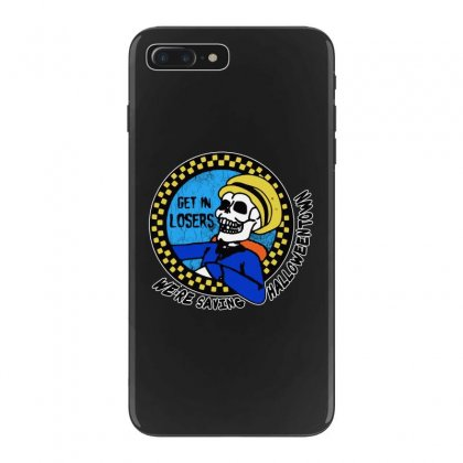 Get In Losers Skull We're Saving Halloween Town Iphone 7 Plus Case Designed By Pinkanzee