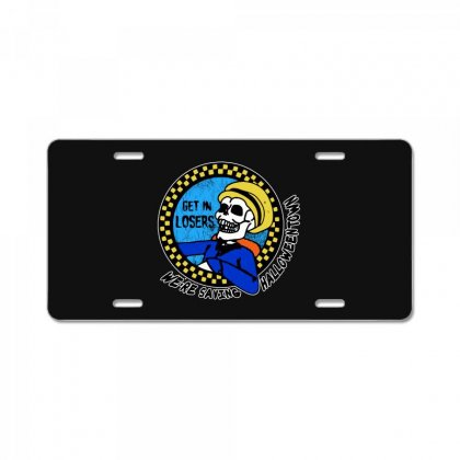 Get In Losers Skull We're Saving Halloween Town License Plate Designed By Pinkanzee
