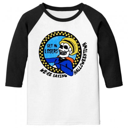 Get In Losers Skull We're Saving Halloween Town Youth 3/4 Sleeve Designed By Pinkanzee