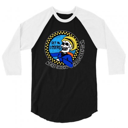 Get In Losers Skull We're Saving Halloween Town 3/4 Sleeve Shirt Designed By Pinkanzee
