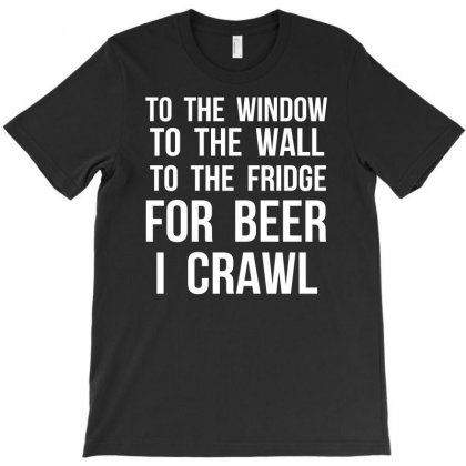 For Beer I Crawl   Funny T-shirt Designed By Funtee