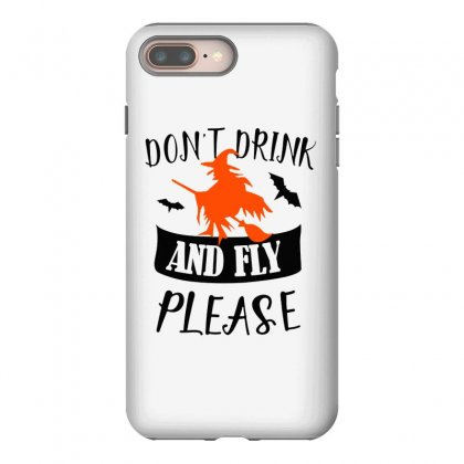 Don't Drink And Fly Please Halloween For Light Iphone 8 Plus Case Designed By Pinkanzee