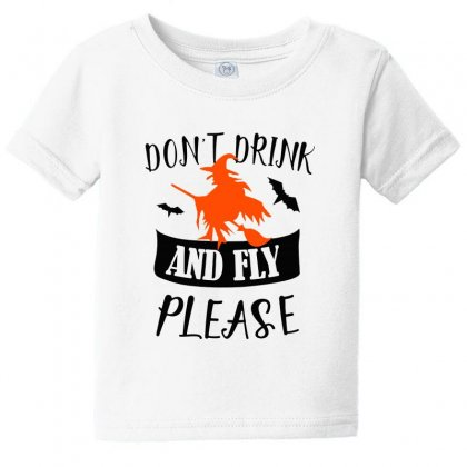 Don't Drink And Fly Please Halloween For Light Baby Tee Designed By Pinkanzee