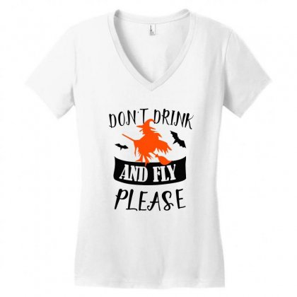 Don't Drink And Fly Please Halloween For Light Women's V-neck T-shirt Designed By Pinkanzee