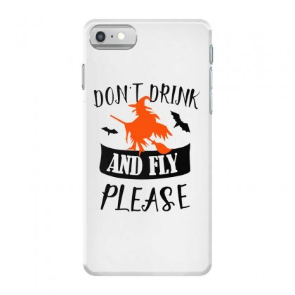 Don't Drink And Fly Please Halloween For Light Iphone 7 Case Designed By Pinkanzee