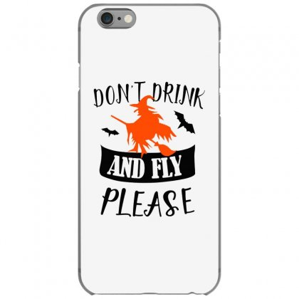 Don't Drink And Fly Please Halloween For Light Iphone 6/6s Case Designed By Pinkanzee