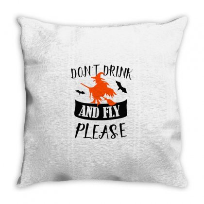 Don't Drink And Fly Please Halloween For Light Throw Pillow Designed By Pinkanzee