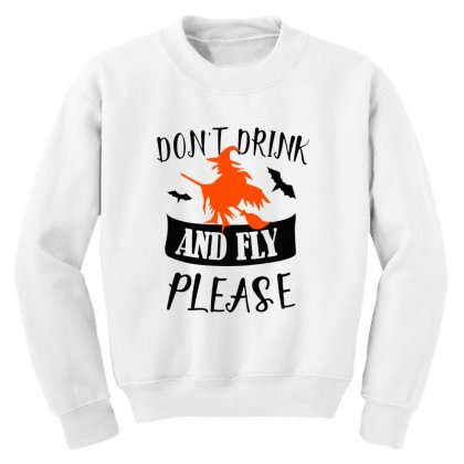 Don't Drink And Fly Please Halloween For Light Youth Sweatshirt Designed By Pinkanzee