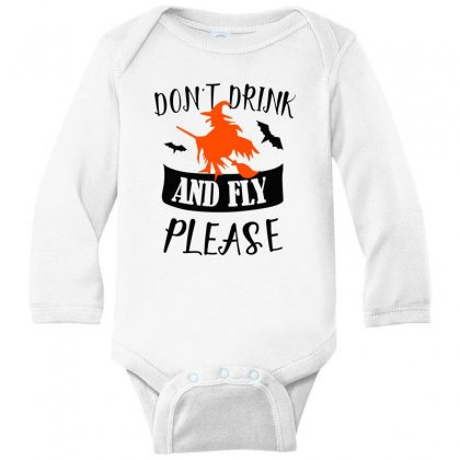 Don't Drink And Fly Please Halloween For Light Long Sleeve Baby Bodysuit Designed By Pinkanzee
