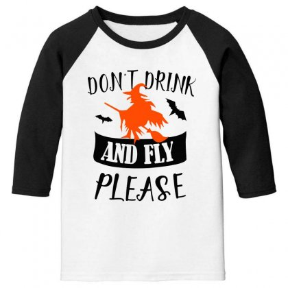 Don't Drink And Fly Please Halloween For Light Youth 3/4 Sleeve Designed By Pinkanzee