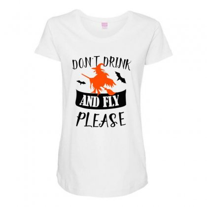 Don't Drink And Fly Please Halloween For Light Maternity Scoop Neck T-shirt Designed By Pinkanzee