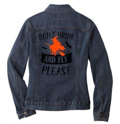 Don't Drink And Fly Please Halloween For Light Ladies Denim Jacket Designed By Pinkanzee