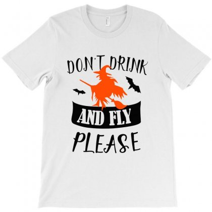 Don't Drink And Fly Please Halloween For Light T-shirt Designed By Pinkanzee