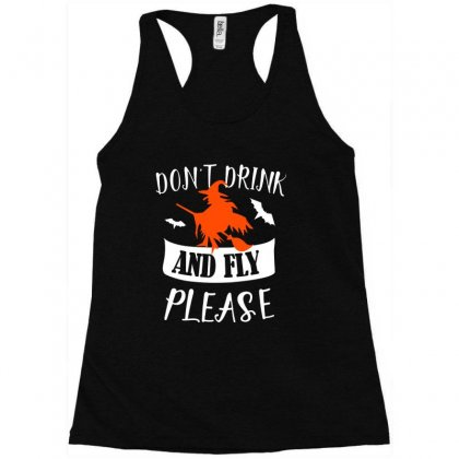 Don't Drink And Fly Please Halloween For Dark Racerback Tank Designed By Pinkanzee