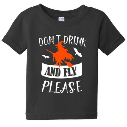 Don't Drink And Fly Please Halloween For Dark Baby Tee Designed By Pinkanzee