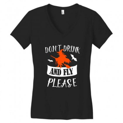 Don't Drink And Fly Please Halloween For Dark Women's V-neck T-shirt Designed By Pinkanzee