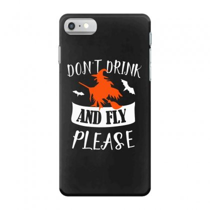 Don't Drink And Fly Please Halloween For Dark Iphone 7 Case Designed By Pinkanzee