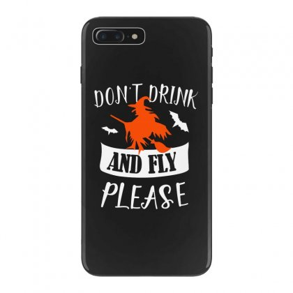 Don't Drink And Fly Please Halloween For Dark Iphone 7 Plus Case Designed By Pinkanzee