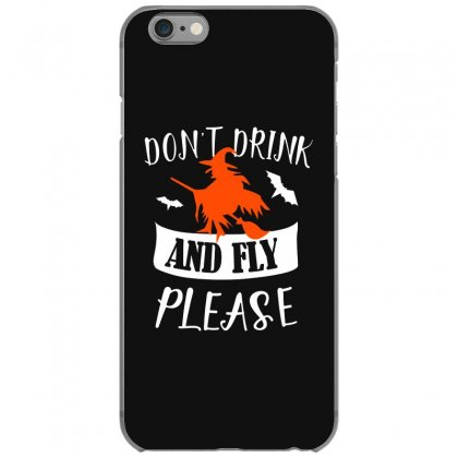 Don't Drink And Fly Please Halloween For Dark Iphone 6/6s Case Designed By Pinkanzee