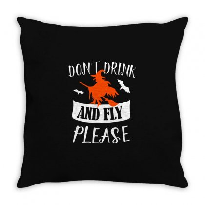 Don't Drink And Fly Please Halloween For Dark Throw Pillow Designed By Pinkanzee