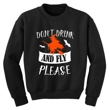 Don't Drink And Fly Please Halloween For Dark Youth Sweatshirt Designed By Pinkanzee
