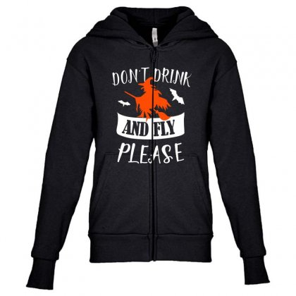 Don't Drink And Fly Please Halloween For Dark Youth Zipper Hoodie Designed By Pinkanzee