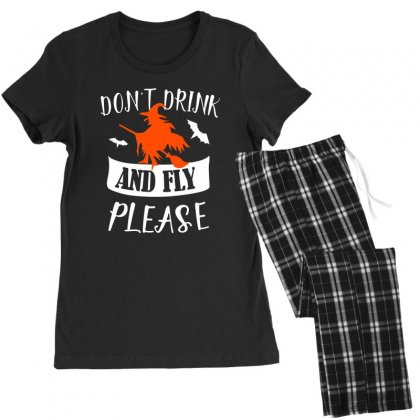 Don't Drink And Fly Please Halloween For Dark Women's Pajamas Set Designed By Pinkanzee