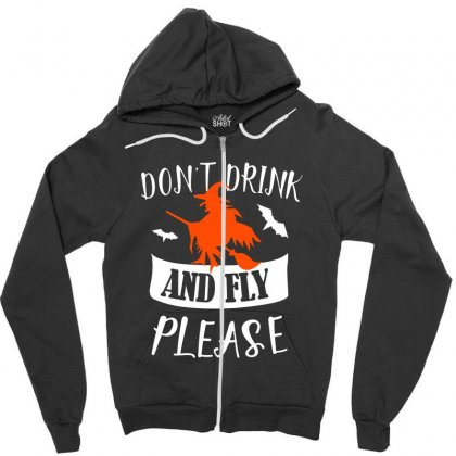 Don't Drink And Fly Please Halloween For Dark Zipper Hoodie Designed By Pinkanzee