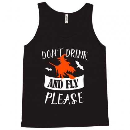 Don't Drink And Fly Please Halloween For Dark Tank Top Designed By Pinkanzee