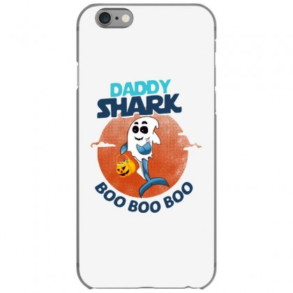 Daddy Shark Boo Boo Boo Shark Ghost Halloween Iphone 6/6s Case Designed By Pinkanzee