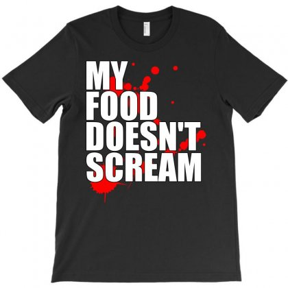 My Food Doesn't Scream T-shirt Designed By Jetspeed001