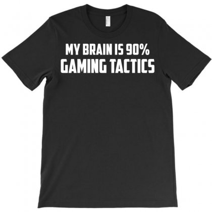 My Brain Is 90% Gaming Tactics T-shirt Designed By Rahmatika