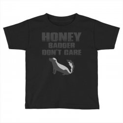 honey badger dont care Toddler T-shirt | Artistshot