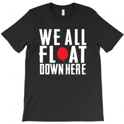 We All Float Down Here   2 T-shirt Designed By Noir Est Conception