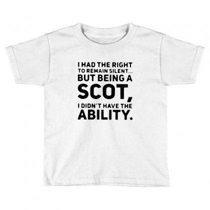 I Had The Right To Remain Silent But Being A Scot Toddler T-shirt Designed By Ainazee Tees