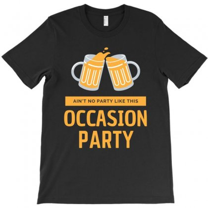 Ain't No Party Like This Occasion Party T-shirt Designed By Cogentprint