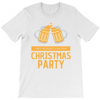 Ain't No Party Like This Christmas Party T-shirt Designed By Cogentprint