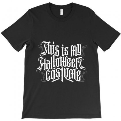 This Is My Halloween Costume 2019 T-shirt Designed By Tiococacola