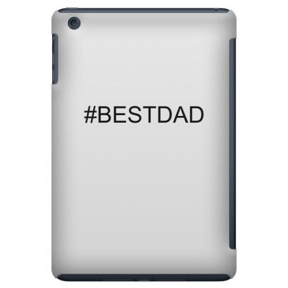 #bestdad Ipad Mini Case Designed By Mdk Art