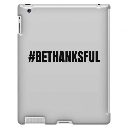 #bethanksful Ipad 3 And 4 Case Designed By Mdk Art
