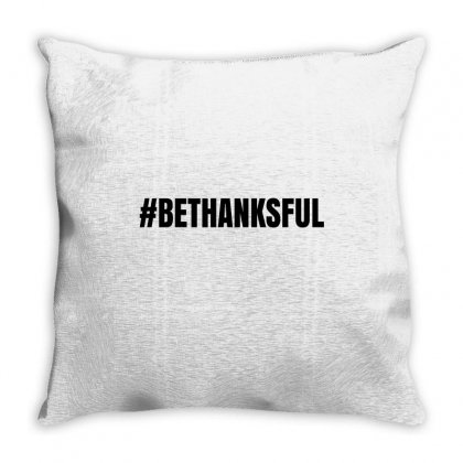 #bethanksful Throw Pillow Designed By Mdk Art
