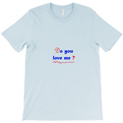 Do You Love Me T-shirt Designed By Appo123
