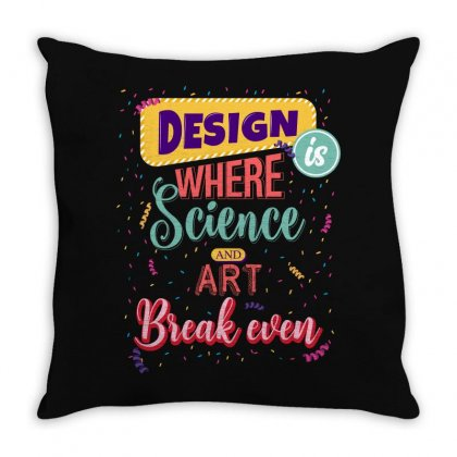 Design Where Is Science And Art Break Even Throw Pillow Designed By Hasret