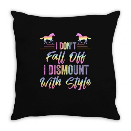 I Don't Fall Off I Dismount With Style Throw Pillow Designed By Sengul