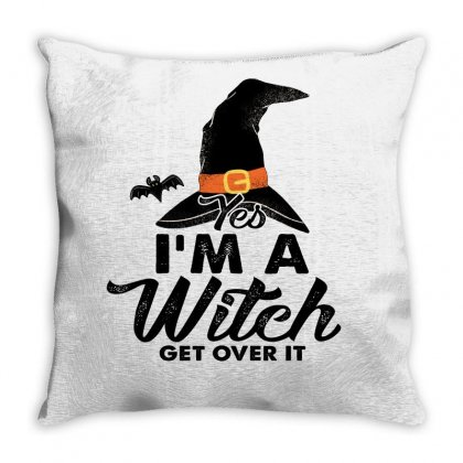 Yes I'm A Witch Get Over It For Light Throw Pillow Designed By Gurkan