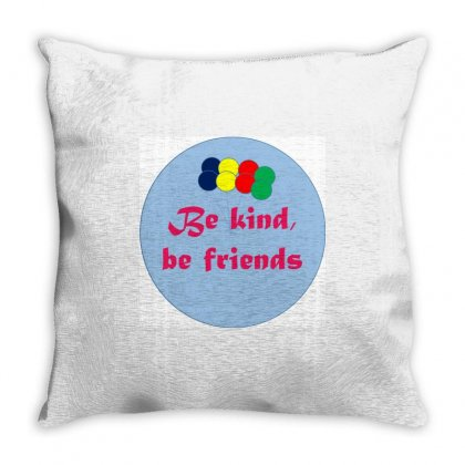 Be Kind Be Friend Throw Pillow Designed By Appo123