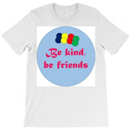 Be Kind Be Friend T-shirt Designed By Appo123