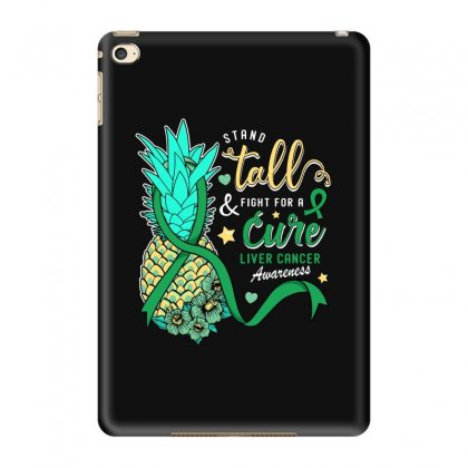 Stand Tall And Fight For A Cure Liver Cancer Awareness Ipad Mini 4 Case Designed By Honeysuckle