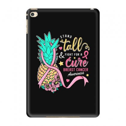Stand Tall And Fight For A Cure Breast Cancer Awareness Ipad Mini 4 Case Designed By Honeysuckle